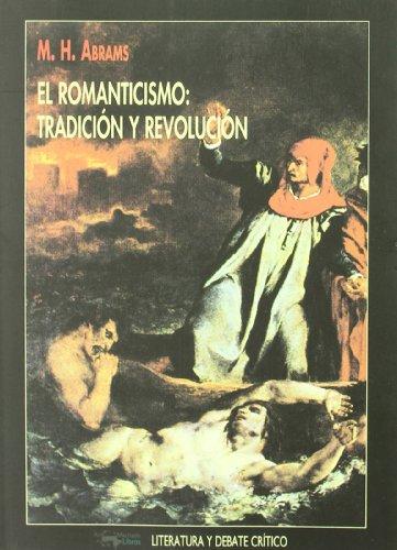 El romanticismo: Tradición y revolución (Literatura y debate crítico)