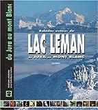 Balades autour du Lac Léman du Jura au Mont Blanc