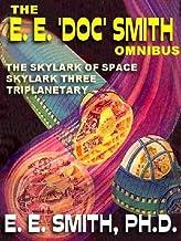 The E. E. 'Doc' Smith Omnibus: The Skylark of Space; Skylark Three; Triplanetary