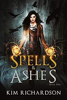 Spells & Ashes (The Dark Files Book 1) by [Kim Richardson]