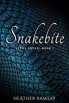 Snakebite: Alpha Squad, Book 1 by [Heather Ramsay]