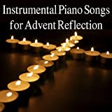 Instrumental Piano Songs for Advent Reflection