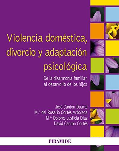 Violencia doméstica, divorcio y adaptación psicológica: De la disarmonía familiar al desarrollo