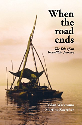 When the Road Ends: The tale of an incredible journey (English Edition)