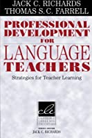 Professional Development for Language Teachers: Strategies For Teacher Learning (Cambridge Language Education)