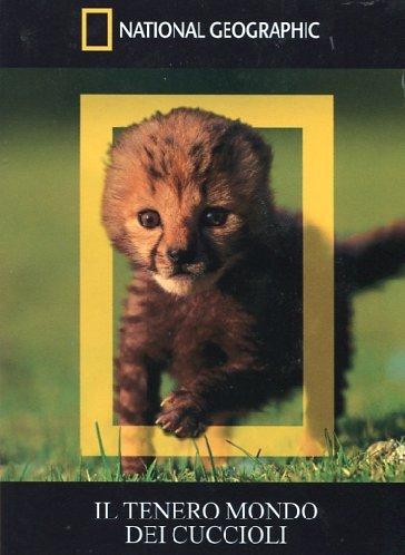 Il Tenero Mondo Dei Cuccioli (National Geographic)