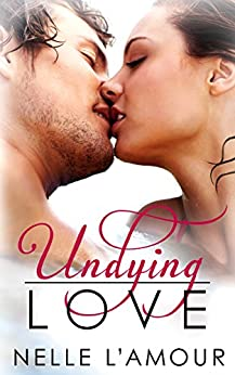 Undying Love by [Nelle L'Amour]
