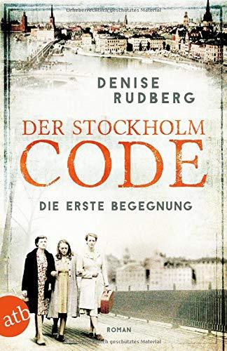 Der Stockholm-Code - Die erste Begegnung: Roman (1) (Stockholmer Geheimnisse, Band 1)