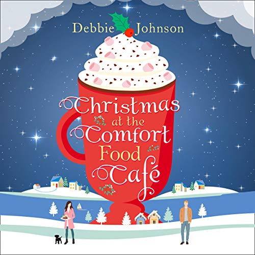Christmas at the Comfort Food Cafe: The Comfort Food Cafe, Book 2