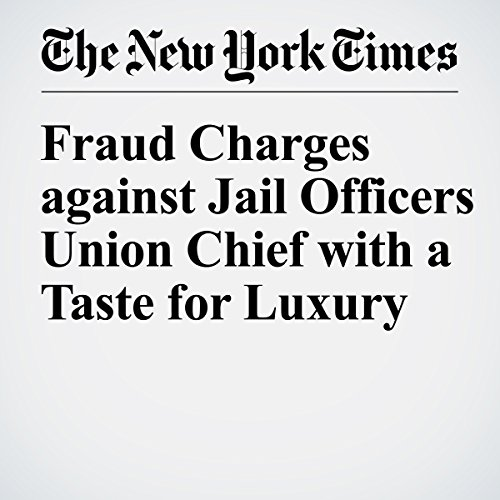 Fraud Charges Against Jail Officers Union Chief with a Taste for Luxury audiobook cover art