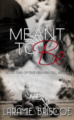 Meant To Be: A Small-Town MC Romance (Heaven Hill Book 1) by [Laramie Briscoe, Lindsay Hopper]