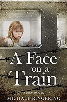 A Face on a Train: A Short Story by [Michael Ringering, Robb Grindstaff]