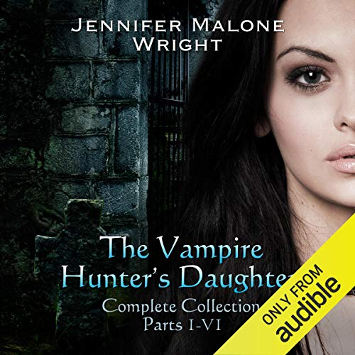The Vampire Hunter's Daughter Complete Collection: Parts 1-6 cover art