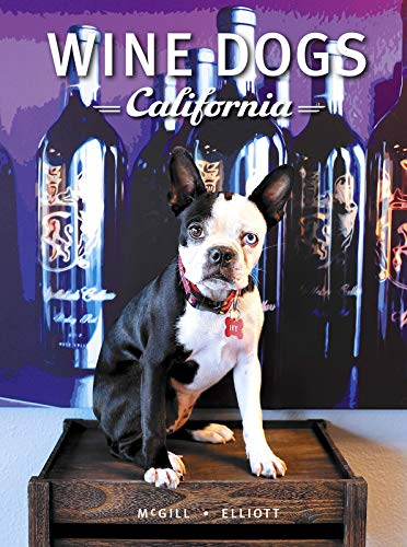Compare Textbook Prices for Wine Dogs California 4 First Edition ISBN 9781921336645 by Craig McGill & Susan Elliott