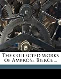 The Collected Works of Ambrose Bierce .. Volume 9