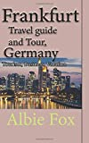 Frankfurt Travel guide and Tour, Germany: Tourism, Business, Vacation