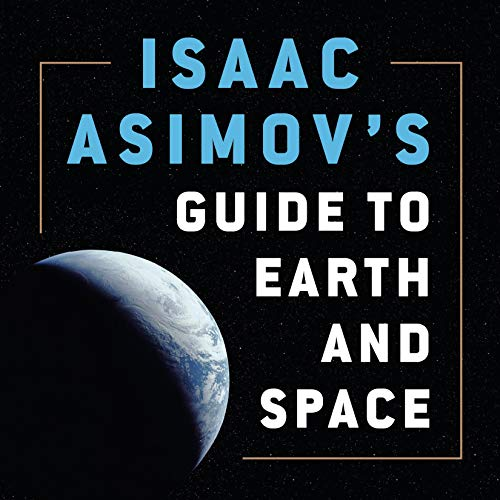 Isaac Asimov's Guide to Earth and Space Audiobook By Isaac Asimov cover art