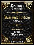 Resumen Y Analisis: Buscando Justicia (Just Mercy) - Basado En El Libro De Bryan Stevenson