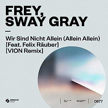 Wir Sind Nicht Allein (Allein Allein) [feat. Felix Räuber] [VION Remix]