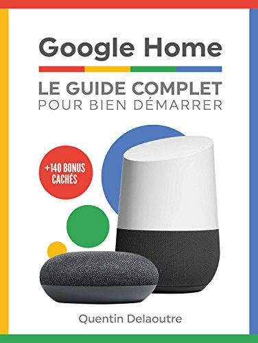 Google Home: Le Guide Complet Pour Bien Démarrer (French Edition ...