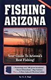 Fishing Arizona: Your Guide to Arizona s Best Fishing (Arizona Recreation)
