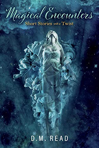 Magical Encounters: Short Stories with a Twist