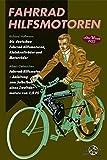 Fahrrad Hilfsmotoren - Altes Wissen 1922: Die deutschen Fahrrad-Hilfsmotoren, Kleinkrafträder und Motorräder Fahrrad-Hilfsmotor - Anleitung zum Selbstbau eines Zweitaktmotors von 1,5 PS