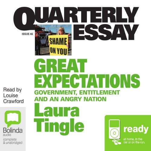 Quarterly Essay 46: Great Expectations: Government, Entitlement and an Angry Nation audiobook cover art