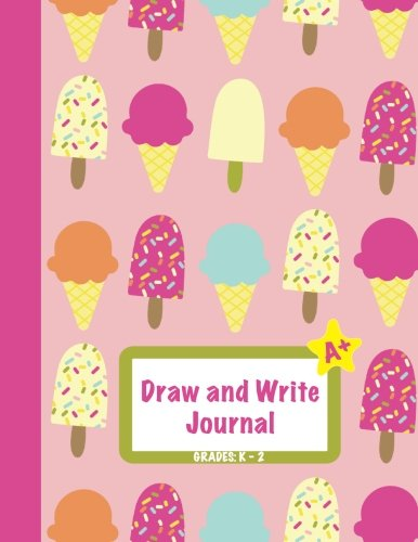 """Draw and Write Journal: Grades K-2: Primary Composition Half Page Lined Paper with Drawing Space (8.5"""" x 11"""" Notebook), Learn To Write and Draw Journal (Journals for Kids) (Volume 7)"""