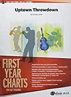 Uptown Throwdown: Conductor Score & Parts (First Year Charts for Jazz Ensemble)