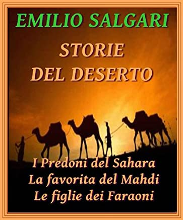 Storie del deserto: I Predoni del Sahara, La favorita del Mahdi, Le figlie dei Faraoni