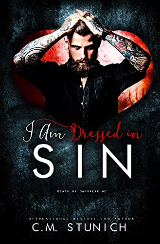 I Am Dressed in Sin: A Reverse Harem Age Gap Romance (Death By Daybreak Motorcycle Club Book 2) (English Edition)