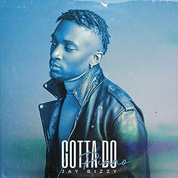 Gotta Do (Piano Version)