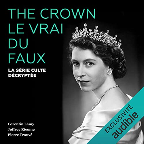 Couverture de The Crown. Le vrai du faux