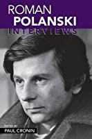 Roman Polanski: Interviews (Conversations with Filmmakers Series) by Unknown(2005-10-27)