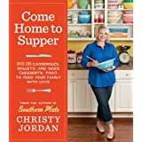 Come Home to Supper: Over 200 Casseroles, Skillets, and Sides (Desserts, Too!)--to Feed Your Family with Love (English Edition)