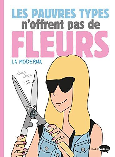 Les pauvres types n'offrent pas de fleurs (Marabulles) (French Edition)