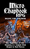 Micro Chapbook RPG: Deluxe Core Rulebook Updated Edition