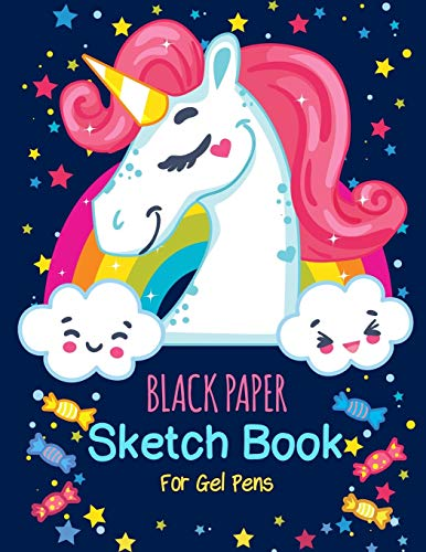 Black Paper Sketch Book For Gel Pens: A Cute Unicorn Kawaii Journal And Sketchbooks For Girls With Black Pages. Notebook and Sketch Book to Draw and ... for Drawing, Doodling or Learning to Draw.