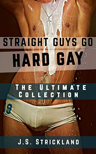 Straight Guys Go Hard Gay: The Ultimate First-Time Collection (The Straight to Gay Boy Series) (English Edition)