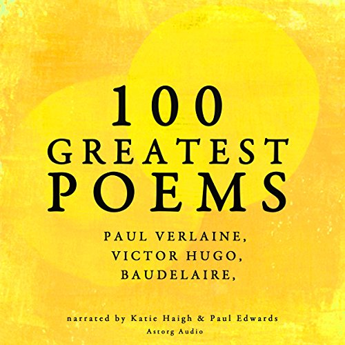 Couverture de 100 Greatest Poems: Paul Verlaine, Victor Hugo, Baudelaire