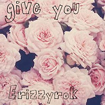 Give You