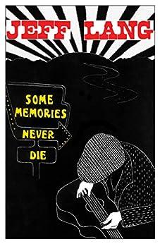 Some Memories Never Die by [Jeff Lang]