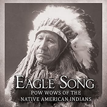 Eagle Song  Pow Wows of the Native American Indians