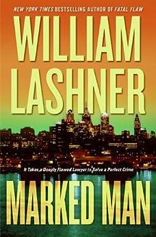Marked Man (A Victor Carl Novel Book 6) by [William Lashner]
