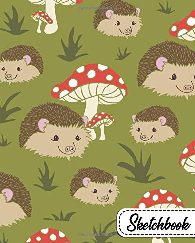 Sketchbook: Forest Nature Workbook and Notebook for Drawing, Sketching, Painting, Writing, Class, Work or Home Use - Sweet Hedgehog, Mushrooms Pattern