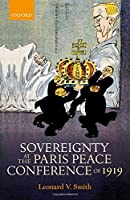 Sovereignty at the Paris Peace Conference of 1919 (Greater War 1912-1923)