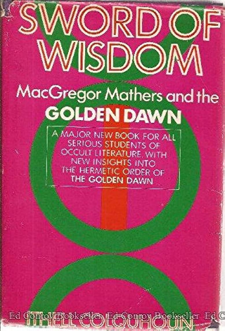 Sword of Wisdom: MacGregor Mathers and