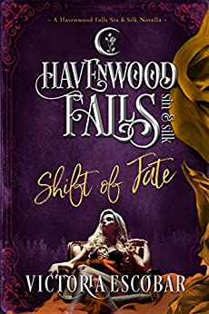 Shift of Fate (Havenwood Falls Sin & Silk Book 3) by [Victoria Escobar, Havenwood Falls Collective, Kristie Cook, Liz Ferry]
