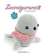 Zoomigurumi - 15 Cute Amigurumi Patterns by 13 Great Designers de Joke Vermeiren